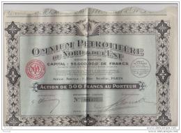 OMNIUM PÉTROLIFÈRE  DU NORD & DE L ' EST - PARIS - 9 RUE SCRIBE - ACTION DE 500 FRANCS  AU PORTEUR - Aardolie