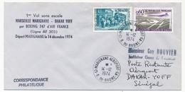FRANCE - Enveloppe - 1er Vol Marseille Marignane - Dakar Yoff Boeing 747 Air France - Départ MARIGNANE Le 14 Déc.1974 - Poste Aérienne