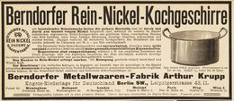 Original-Werbung/ Anzeige 1895 - BERNDORFER REIN NICKEL KOCHGESCHIRR - KRUPP - Ca. 180 X 75 Mm - Publicités