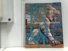 Babylone : L'album De L'exposition - Books, Magazines, Comics