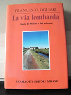 MONDOSORPRESA, (LB3)  LIBRO, LA VIA LOMBARDA, STORIE DI MILANO E DEI MILANESI, FRANCESCO OGLIARI - Libri, Riviste, Fumetti
