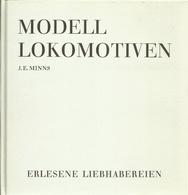 MODELL LOKOMOTIVEN - J. E. MINNS ( EISENBAHN CHEMIN DE FER RAILWAYS LOCOMOTIVES ) - Books And Magazines