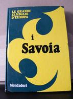 MONDOSORPRESA, (LB3)  LIBRO, I SAVOIA, LE GRANDI FAMIGLIE D' EUROPA - Libri, Riviste, Fumetti