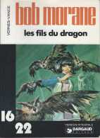 Bob Morane - Henri Vernes - William Vance - Les Fils Du Dragon - Dargaud 16-22 - 1978 - TBE - Bob Morane