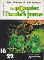 Bob Morane - Henri Vernes - William Vance - Les Poupées De L'Ombre Jaune - Dargaud 16-22 - 1977 - TBE - Bob Morane