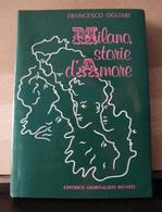 MONDOSORPRESA, (LB3)  LIBRO, MILANO STORIE D' AMORE, FRANCESCO OGLIARI - Società, Politica, Economia