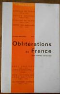 Oblitérations De France Sur Timbres Détachés – Bureaux De Paris (1852 à 1863) ; Petits Chiffres (1852 à 1862) ... - Autres Livres