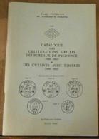 Catalogue Des Cachets Courriers-Convoyeurs 1852-1966 - Timbres