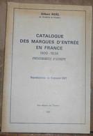 Catalogue Des Marques D'Entrée En France 1800-1838 Provenances D'Europe - Timbres