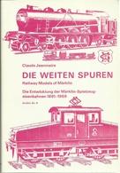 DIE WEITEN SPUREN DIE ENTWICKLUNG DER MÄRKLIN SPIELZEUG EISENBAHNEN 1891-1969 CLAUDE JEANMAIRE RAILWAY MODELS MÄRKLIN - Livres Et Magazines