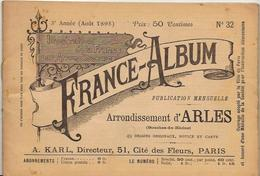 Bouches Du Rhône Arles 13 France Album De A. KARL, Carte Gravures Texte Publicités 1895 - Dépliants Touristiques