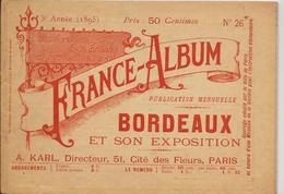 Gironde 33 Bordeaux France Album De A. KARL, Carte Gravures Texte Publicités 1895 - Dépliants Touristiques