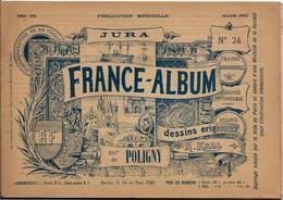 JURA 39 France Album De A. KARL, Carte Gravures Texte Publicités 1894 - Dépliants Touristiques