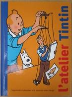 L'atelier TINTIN J'apprends à Dessiner Et à Raconter Avec HERGE - Tintin