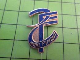 918C Pin's Pins / Rare Et De Belle Qualité / THEME PERSONNES CELEBRES / MICHEL PIMONT - Celebrities