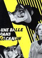 Dossier De Presse Cinéma. Une Balle Dans Le Canon. Film De Ch.Gérard. Pierre Vaneck, Mijanou Bardot, Roger Hanin. - Cinema Advertisement