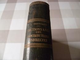 Dictionnaire Des Contributions Indirectes Des Manufactures De Poudres Et Tabacs  De 1874 - Non Classés