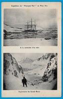 """CPA Expédition Du """"POURQUOI PAS"""" Au Pôle Sud (Mission Charcot) """"A La Recherche D'un Abri"""" & """"Exploration Du Grand Ravin"""" - Voiliers"""