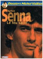 SPORT F1. AYRTON SENNA. LE FEU SACRE. DOSSIER MICHEL VAILLANT. - Sport