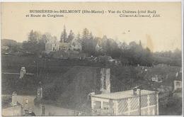 52 BUSSIERES-LES-BELMONT . Vue Du Château Et Rte De Corginon , édit : C Allemand , écrite Années 10 , état Extra - Altri Comuni