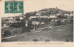 Rhone : THIZY : Vue Du Quartier Du Chateau, Prise Route Du Tramway - Thizy