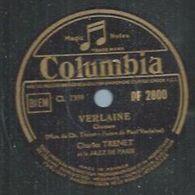 "78 Tours - CHARLES TRENET  - COLUMBIA 2800  "" VERLAINE "" + "" TERRE "" - 78 Rpm - Gramophone Records"
