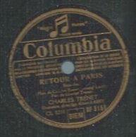 """78 Tours - CHARLES TRENET  - COLUMBIA 3151  """" RETOUR A PARIS """" + """" LE RETOUR DES SAISONS """" - 78 T - Disques Pour Gramophone"""