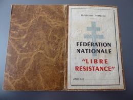 """CARTE  De  RESISTANT  """" FEDERATION  NATIONALE  LIBRE  RESISTANCE """" - 1939-45"""