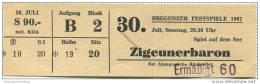 Bregenz - Bregenzer Festspiele 1961 - 30. Juli Zigeunerbaron - Spiel Auf Dem See - Eintrittskarte - Eintrittskarten