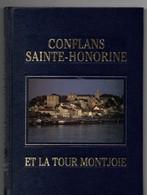 CONFLANS SAINTE-HONORINE Et La Tour MONTJOIE, 124 Pages, De 1991, étude Du Donjon, Superbe - Ile-de-France