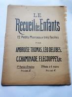 PARTITION MUSIQUE LE RECUEIL DES ENFANTS 12 PETITS MORCEAUX TRES FACILE A. THOMAS LEO DELIBES C. CHAMINADE F. LECOUPPEY - Musique & Instruments