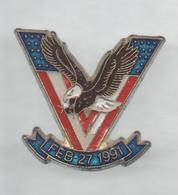 PINS PIN'S  USA  AMERICAIN  AMERIQUE AIGLE FEB 27 1991 - Altri