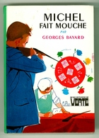 "Bibliothèque Verte - Georges Bayard - ""Michel Fait Mouche"" - 1979 - Bibliothèque Verte"