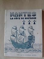 44  NANTES   LA  COTE  DE  BRETAGNE   LIVRET  TOURISTIQUE - Tourism Brochures