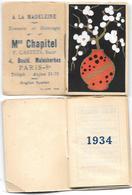 1934 - 2 Calendriers Identiques - Publicité Mon CHAPITEL - A LA MADELEINE -Teintures Et Nettoyages- Paris +Israel+musulm - Calendari