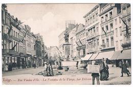 CPA : LIEGE - Rue Vinâve D'Ile - La Fontaine De La Vierge Par Delcour - Liège