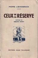 Rare Livre Ceux De La Réserve De Pierre Loevenbruck 1931 - 1914-18