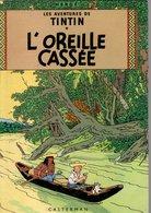 B.D.TINTIN - L'OREILLE CASSEE - Tintin