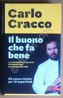Libro Book - Cracco - Il Buono Che Fa Bene - Vallardi 2017 1^ Edizione - Cucina - Libros, Revistas, Cómics