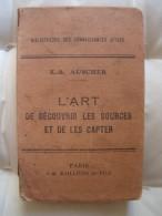 L'Art De Découvrir Les Sources Et De Les Capter. - Livres, BD, Revues