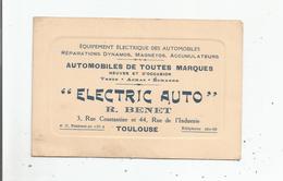 TOULOUSE (31) CARTE DE VISITE ANCIENNE ETS ELECTRIC AUTO R BENET 3 RUE CONSTANTINE ET 44 RUE DE L'INDUSTRIE - Visiting Cards