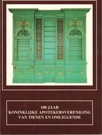 Tienen, Thienen, Tirlemont,100 Jaar Kon.Apotekersvereniging Tienen, Uitgave Museum Toreke 1988. - Tienen