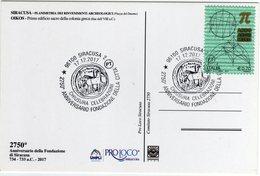 Italia 2017 2750° Anniv. Fondazione Della Città Archeologia Annullo Siracusa Cartolina Dedicata - Archeologia