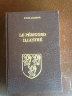 Le Périgord Illustré - Aquitaine