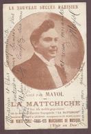 1 Autographe De Félix Mayol  *  Né En 1872 / Décédé En 1941 Chanteur Français * Répertoire : La Matchiche *  Autographe - Autographes