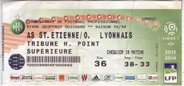 - ASSE - Billet D'entrée Stade Geoffroy Guichard - AS ST Etienne / O. Lyonnais - Saison 13/14 - - Football