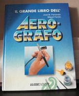 MONDOSORPRESA, (LB10) LIBRO, IL GRANDE LIBRO DELL' AEROGRAFO, JOSE' M. PARRAMON, MIQUEL FERRON - Decorazione