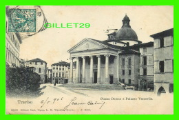 TREVISO, ITALIE - PIAZZA DUOPMO E PALAZZO VESCOVILE - EDITORE CART. TIPOG. L. M. VIANELLO - TRAVEL IN 1905 - - Treviso