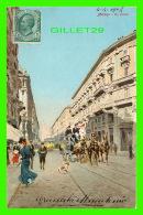 MILANO, ITALIE - VIA DANTE - ANIMATED - GRANATA MACEDONIO - TRAVEL IN 1907 - - Milano (Milan)