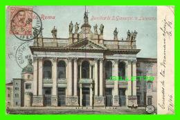 ROMA, ITALIA - BASILICA DI S. GIOVANNI IN LATERANO - TRAVEL IN 1906 - - Eglises
